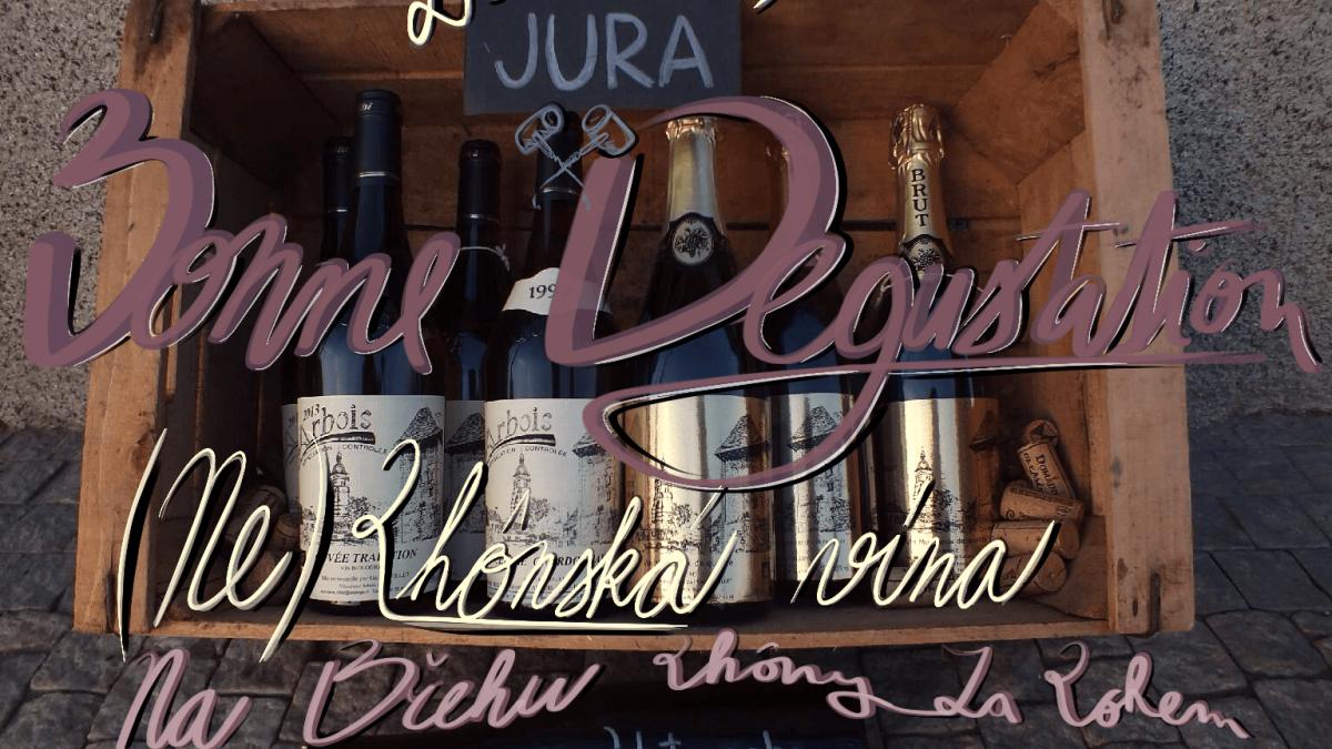 Bonne Dégustation - (Ne)Rhônská vína
